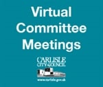 Virtual Carlisle City Council committee meetings